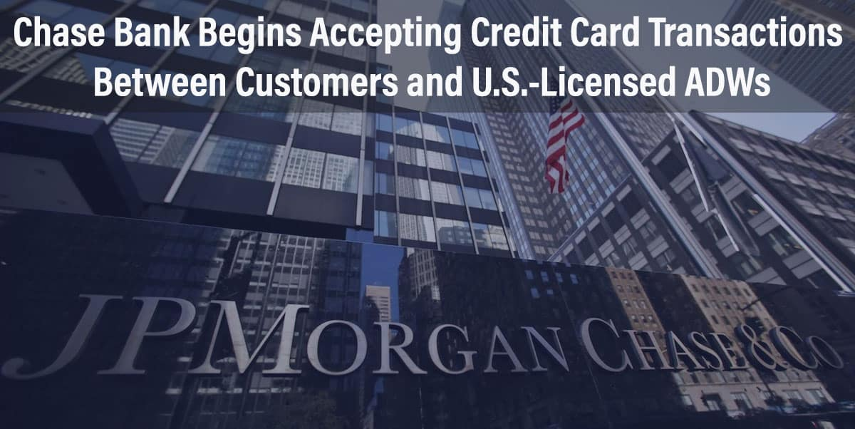 Chase Bank Begins Accepting Credit Card Transactions Between Customers And  U.S. Licensed ADWs